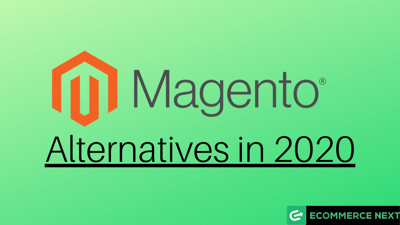 Top 5 Magento alternatives in 2020