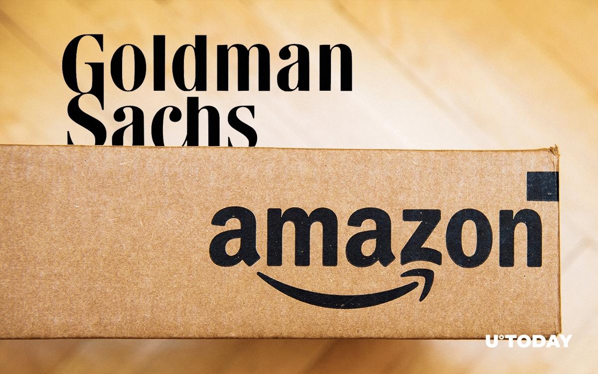 Amazon and Goldman Sachs