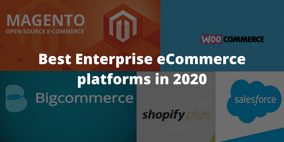 Best Enterprise eCommerce platforms in 2020