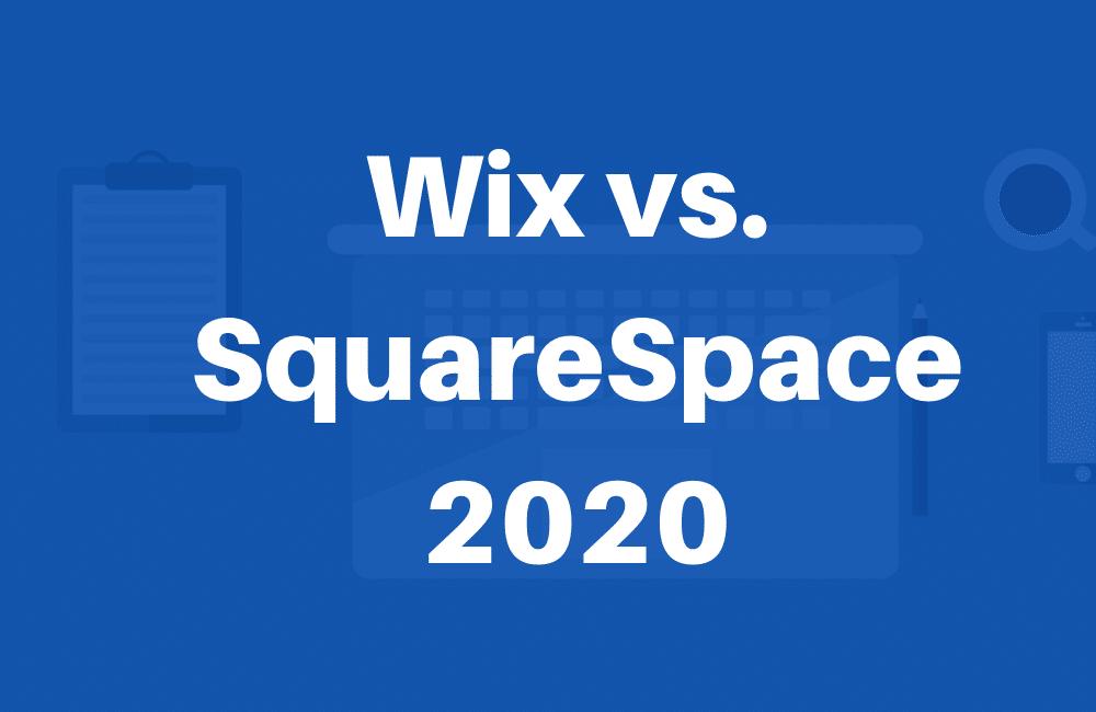 Wix vs SquareSpace 2020