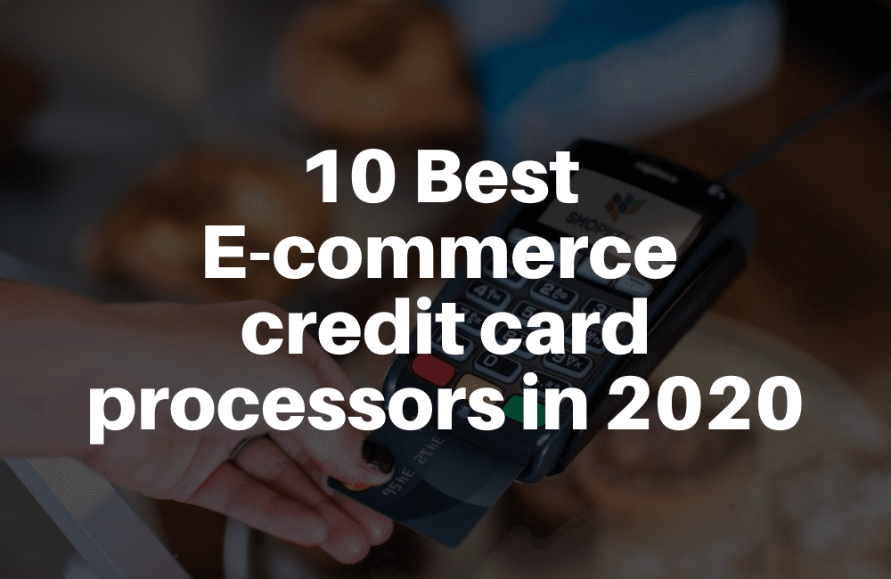 10 Best Credit Card processors in 2020