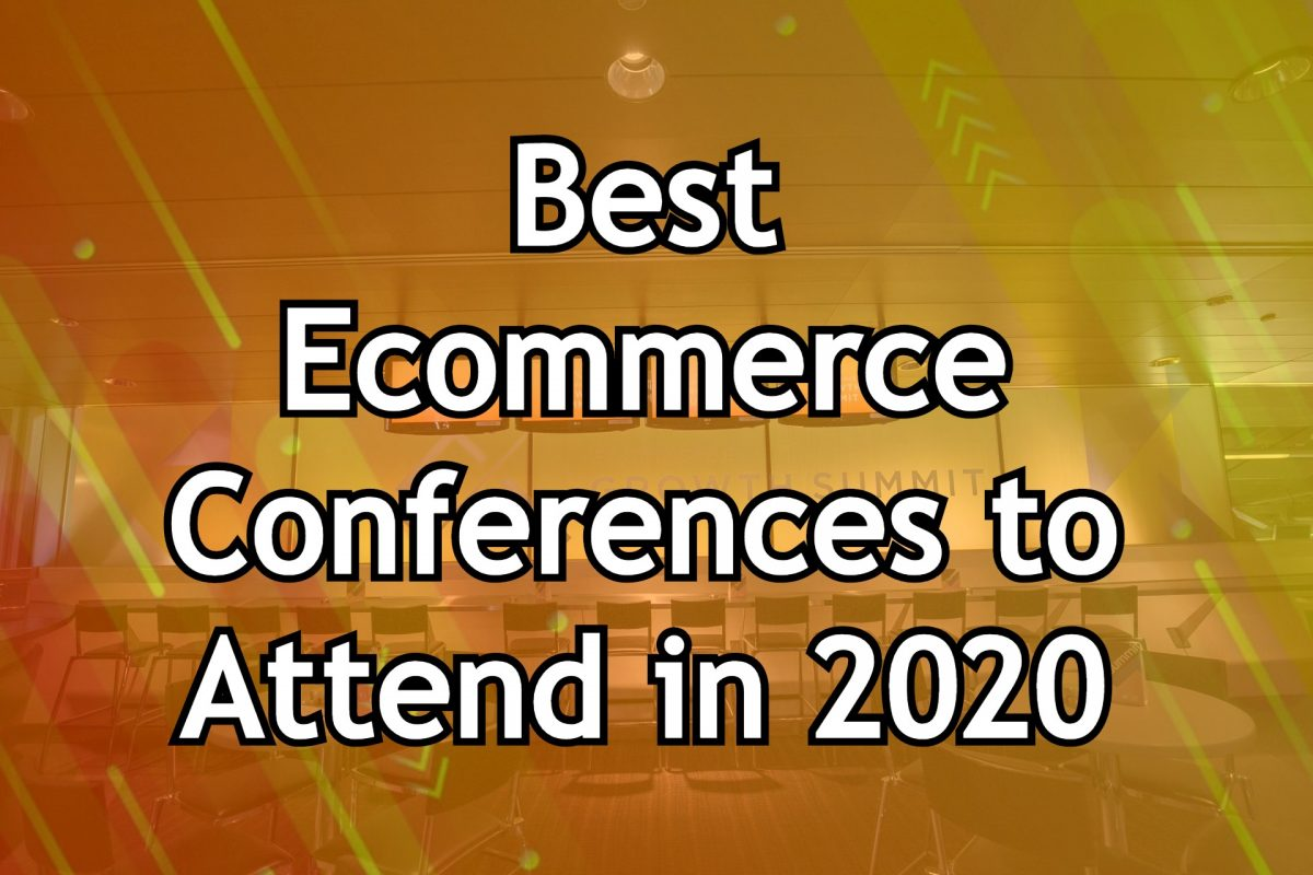 Best Ecommerce Conferences to Attend in 2020