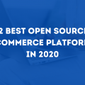 12 Best Open Source e-commerce Platforms In 2020