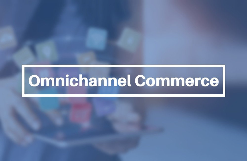 Omnichannel Commerce