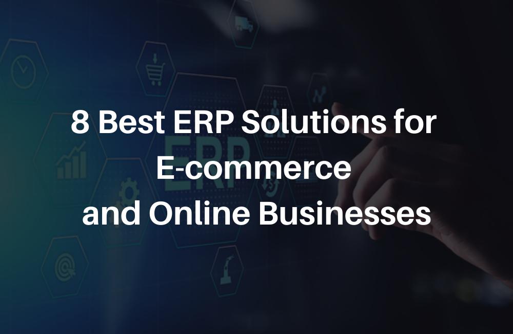 8 Best ERP Solutions