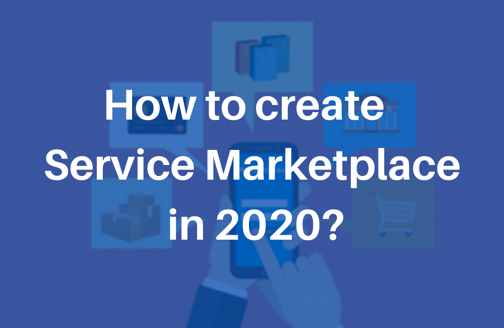 How to create service marketplace in 2020