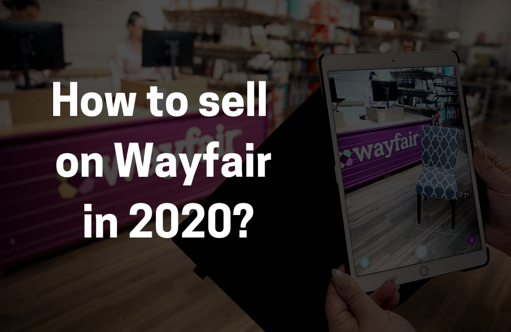 How to sell on Wayfair in 2020