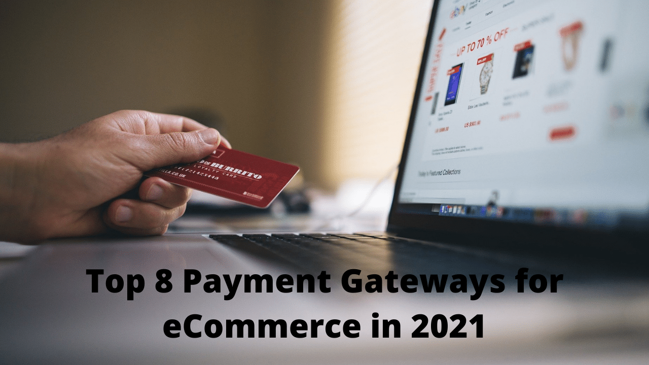 Best Payment Gateways for eCommerce in 2021