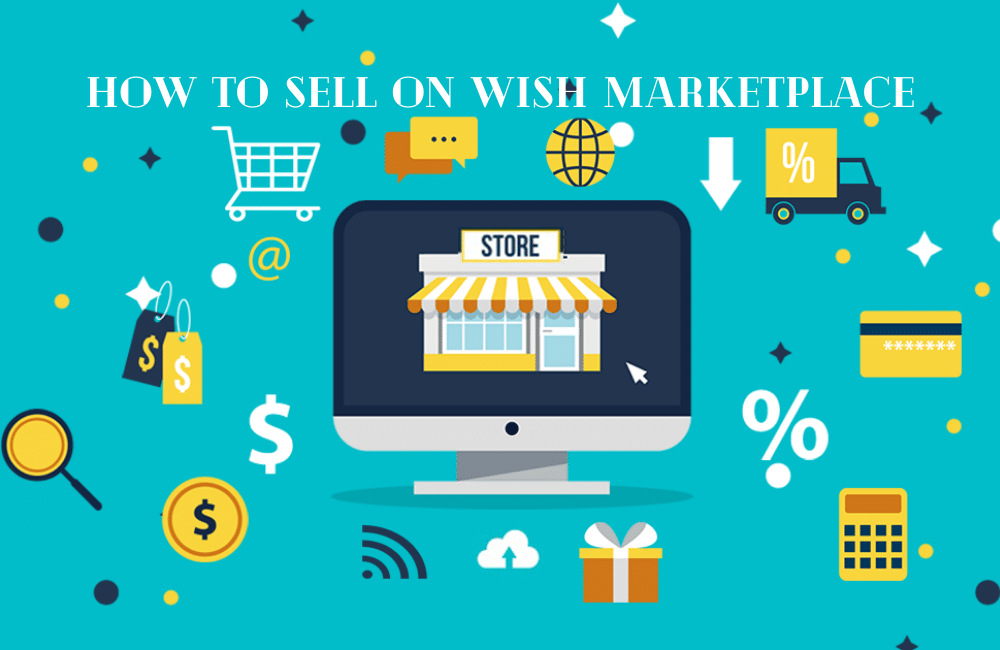 Complete Guide on How to Sell on Wish Marketplace