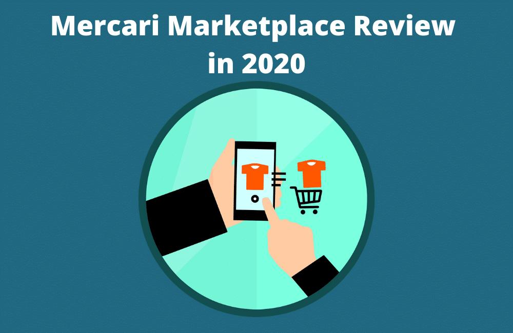 Mercari Marketplace Review in 2020