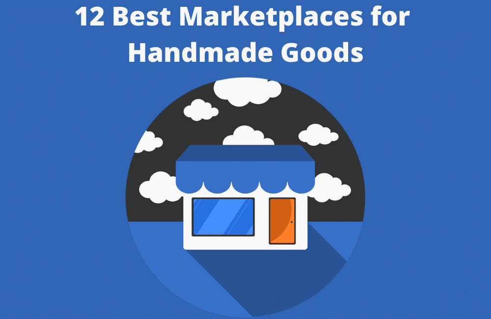12 Best Marketplaces for Handmade Goods