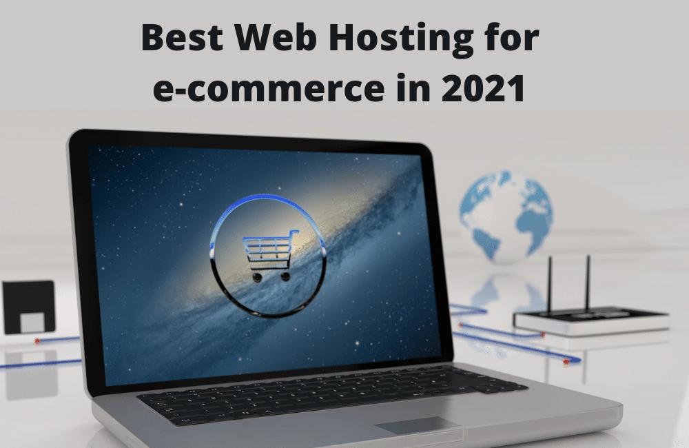 Best Web Hosting for e-commerce in 2021