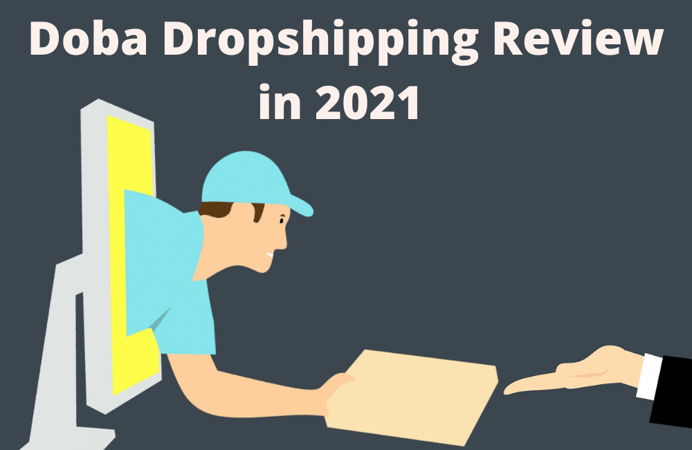 Doba Dropshipping Review in 2021