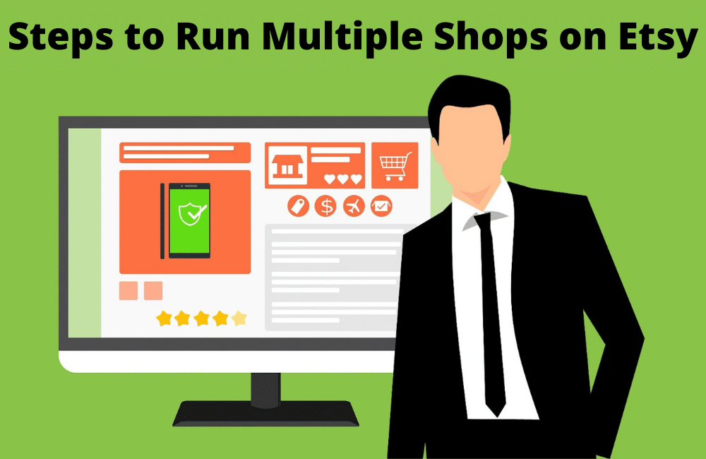 (Guide) How to Run Multiple Shops on Etsy