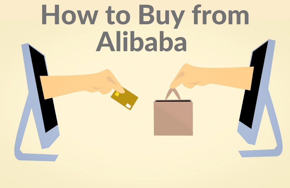 When and How to Buy from Alibaba in 2021 (Complete Guide)